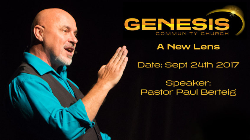 Sept 24th 2017 Sermon - Paul Berteig - A New Lens